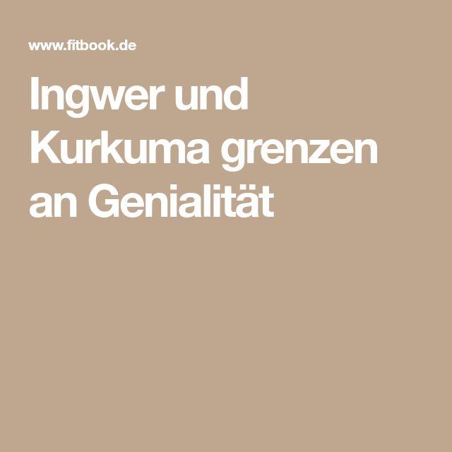 Ingwer und Kurkuma grenzen an Genialität