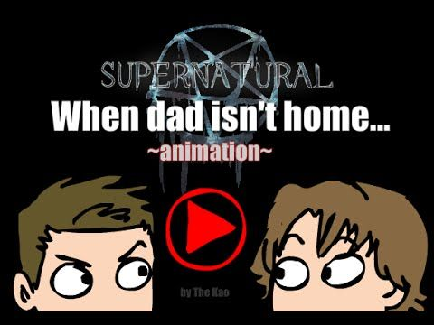 SPN: When dad isn't home. WATCH IT