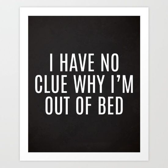 Out Of Bed Funny Quote - $18