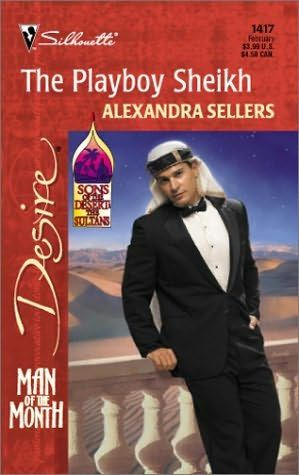 book cover of     The Playboy Sheikh      (Sons of the Desert: The Sultans, book 4)    by    Alexandra Sellers