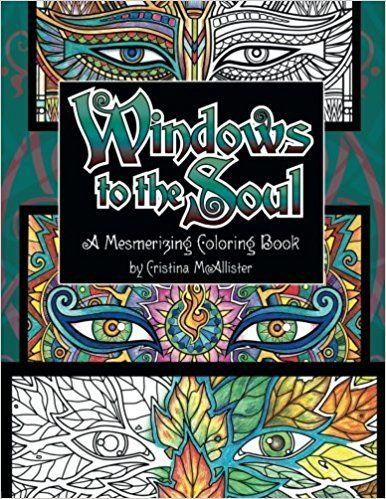 Windows To The Soul A Mesmerizing Coloring Book Cristina McAllister 9781517346027 Amazon
