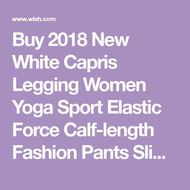 13b49babdce 2018 New White Capris Legging Women Yoga Sport Elastic Force Calf-length  Fashion Pants Slim Tight Ventilation Plus Size Trousers 4 Colors S-XXXL