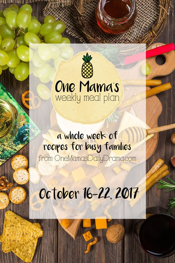 One Mama's Weekly Meal Plan | A whole week of recipes for busy families - This week includes a special birthday menu with breakfast, lunch, snacks, dinner, and dessert.