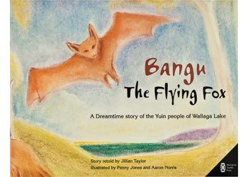 Bangu The Flying Fox is a traditional dreaming story from the Yuin people of Wallaga Lake, Bangu explores the importance of belonging and identification. Simply told, it works wonderfully both as a read aloud story book and for beginning readers. The book measures 27x 21cm and has 24 pages.