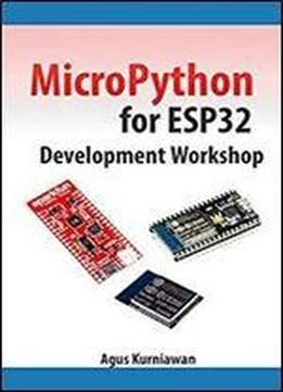 Download the Book:Micropython For Esp32 Development Workshop PDF For