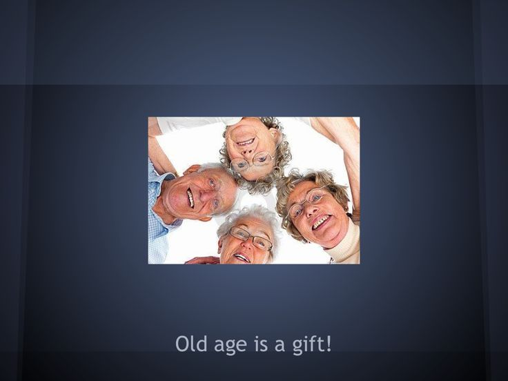 Old age is something we need to embrace and not look at as it were a disease.... a #slideshare presentation on how #aging is a gift