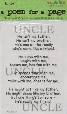 "Uncle Poem for a Page Sticker, from It Takes Two Printed on acid free clear stock. The entire sheet measures 5"" x 7"". Just think of all the different things these can be used for: Heritage Scrapbook P"