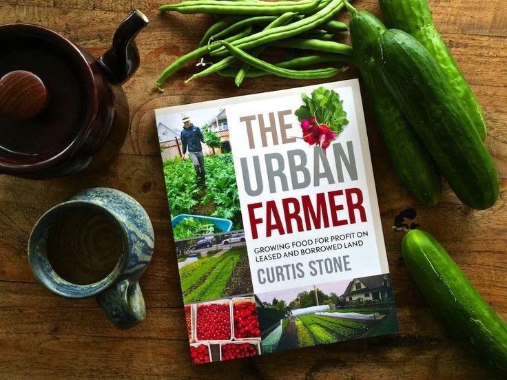 New Book: The Urban Farmer by Curtis Stone