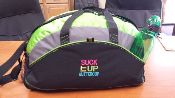 Want to be feisty while gettin' your gym on? Nothing says it better than this cute duffle! -  Suck it up BUTTERCUP Gym Bag by LillysShopDotCom on Etsy $24.99