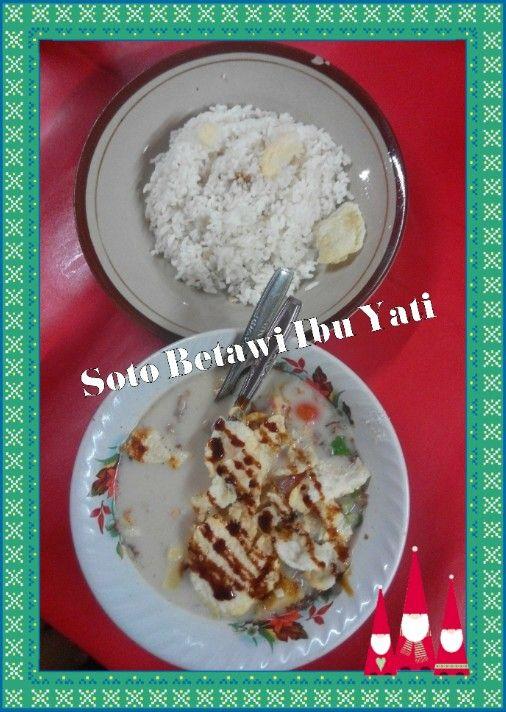 Soto Betawi Ibu Yati - Pasar Modern BSD City Tangerang Selatan.