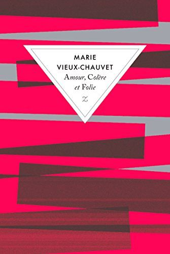 Amour, colère et folie by Marie Vieux-Chauvet…