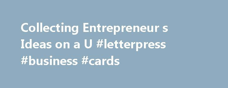 Collecting Entrepreneur s Ideas on a U #letterpress #business #cards http://busines.remmont.com/collecting-entrepreneur-s-ideas-on-a-u-letterpress-business-cards/  #entrepreneur ideas # Collecting Entrepreneur's Ideas on a U.S. Road Trip Content Creator/Speaker/Consultant, Alpha Dogs Media Group Hi there, you can call me Donna. I'm Content Creator/Speaker/Consultant at Alpha Dogs Media Group and I'm based in Greater New York City Area. How do successful entrepreneurs turn ideas into action?…