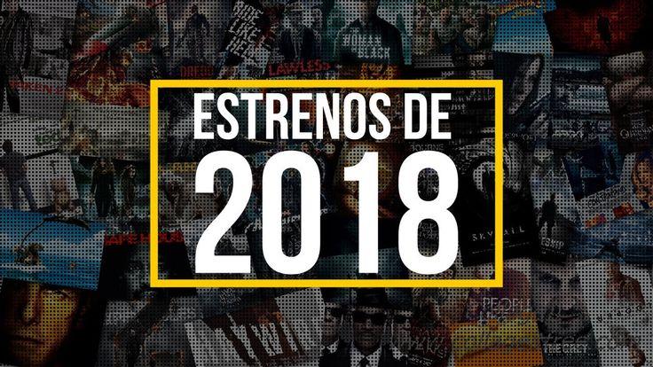 Estrenos De Peliculas 2018