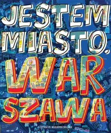 Jestem miasto. Warszawa -   Opracowanie zbiorowe , tylko w empik.com: 33,99 zł. Przeczytaj recenzję Jestem miasto. Warszawa. Zamów dostawę do dowolnego salonu i zapłać przy odbiorze!