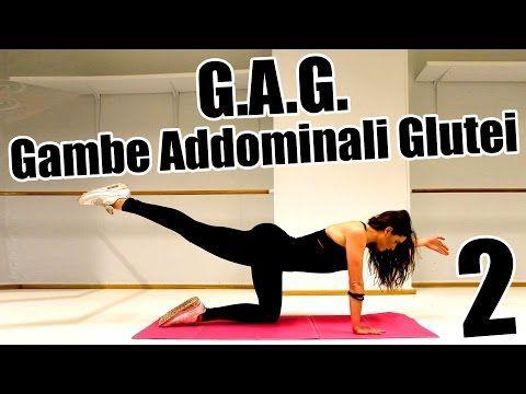 GAG: Allenamento per Gambe Addominali e Glutei - Esercizi per dimagrire da fare a casa 2 - YouTube