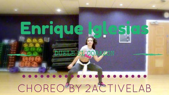 Enrique Iglesias - DUELE EL CORAZON Choreo By 2activelab - 2activelab