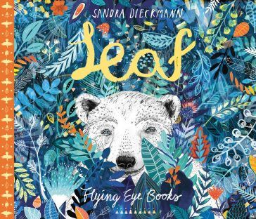 LEAF by Sandra Dieckmann Flying Eye Books Signed for you
