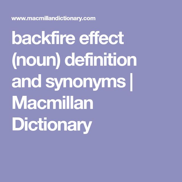 backfire effect (noun) definition and synonyms | Macmillan Dictionary