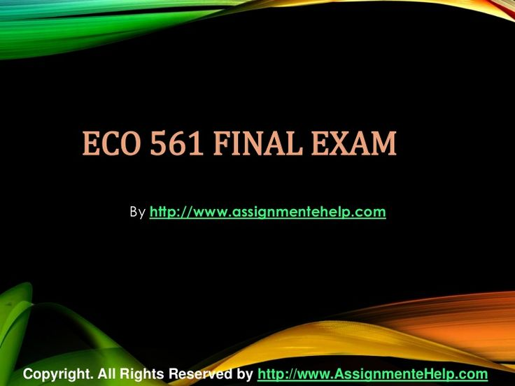 Get the best tutorials and Ace your exam. Join us to experience how easy exam can be. http://www.AssignmenteHelp.com/ provide ECO 561 Final Exam Latest UOP Course Assignments and Entire Course question with answers. LAW, Finance, Economics and Accounting Homework Help, university of phoenix discussion questions, UOP Materials, etc. All the best!!