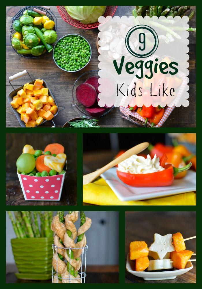 9 veggies kids actually like!