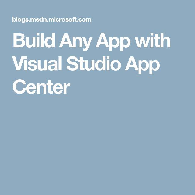 Build Any App with Visual Studio App Center
