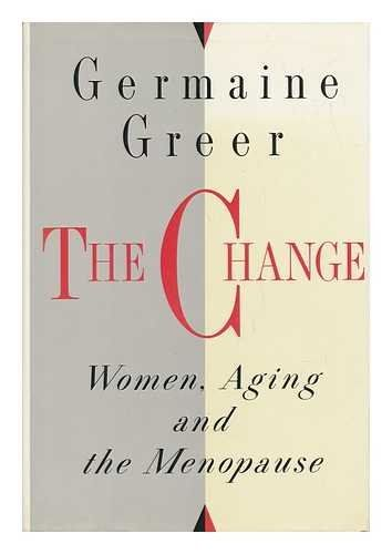 The Change: Women, Aging and the Menopause Alfred A Knopf https://www.amazon.com/dp/0394582691/ref=cm_sw_r_pi_awdb_x_HrkHzbFN3JTMJ