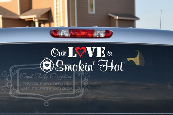 Firefighter decal Our love is Smokin' Hot by GoodGollyGraphics, $12.00