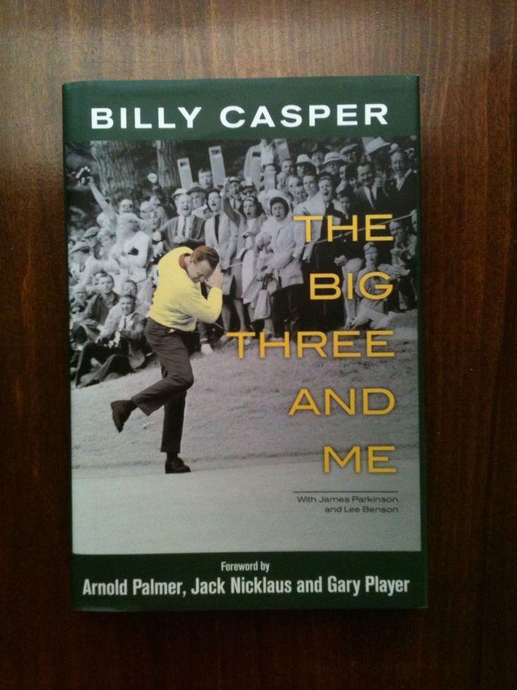SIGNED Billy Casper The Big Three and Me, 2012 Hardcover PGA Golf Memoir 1st ed.