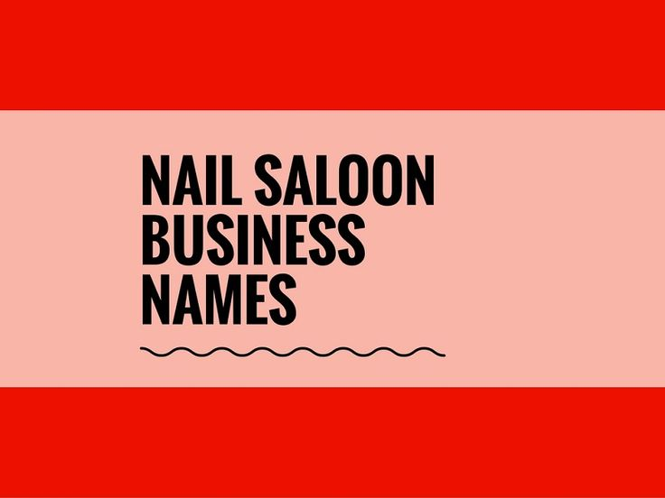 A Creative name is the most important thing of marketing. Check here creative, best Nail saloon names ideas for your inspiration.