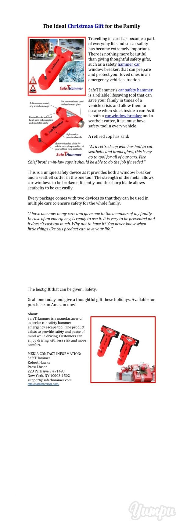 The Ideal Christmas Gift for the Family - Magazine with 2 pages: SafeTHammer is a manufacturer of superior car safety hammer emergency escape tool. The product exists to provide safety and peace of mind while driving. Customers can enjoy driving with less risk and more comfort.