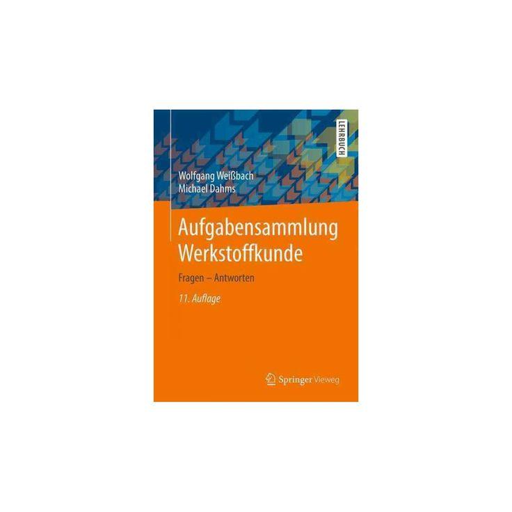 Aufgabensammlung Werkstoffkunde : Fragen - Antworten (Paperback) (Wolfgang Weissbach)