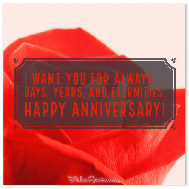 First Wedding Anniversary Wishes for Wife: I want you for always … days, years, and eternities.