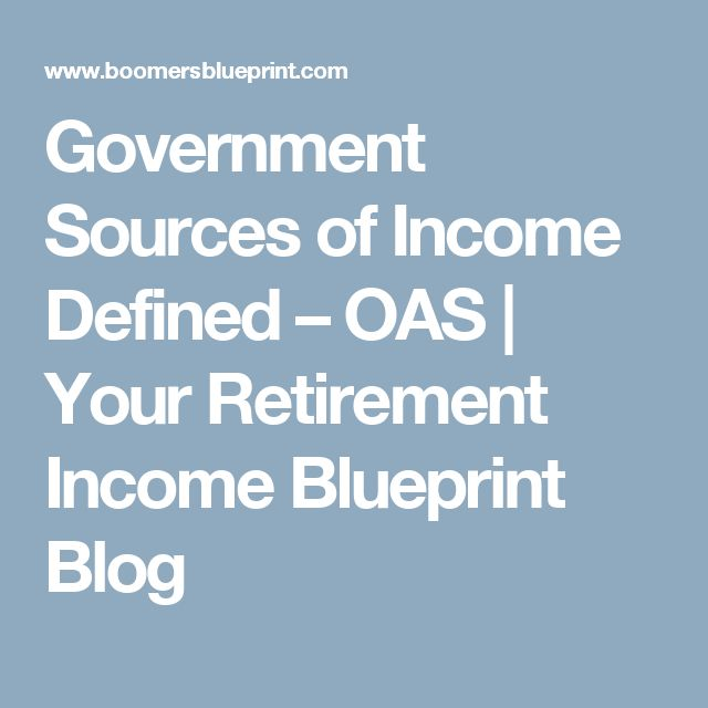 Government Sources of Income Defined – OAS | Your Retirement Income Blueprint Blog