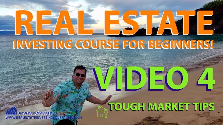 Guide for real estate beginners for tough markets video
