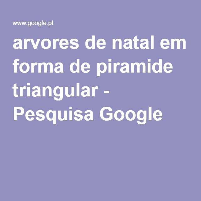 arvores de natal em forma de piramide triangular - Pesquisa Google