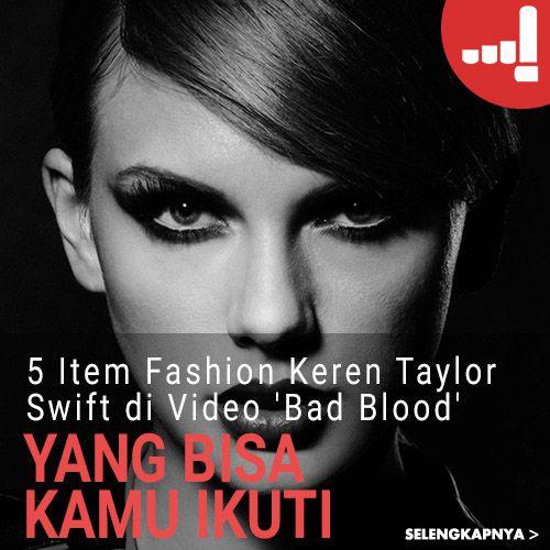 Artikel Lulu: 5 Item Fashion Keren Taylor Swift di Video 'Bad Blood' yang Bisa Kamu Ikuti! #BadBlood