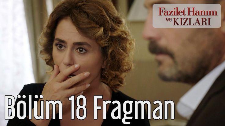 Fazilet Hanım ve Kızları 18.Bölüm Fragmanı izle
