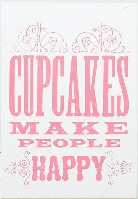Cupcakes do make people happy!