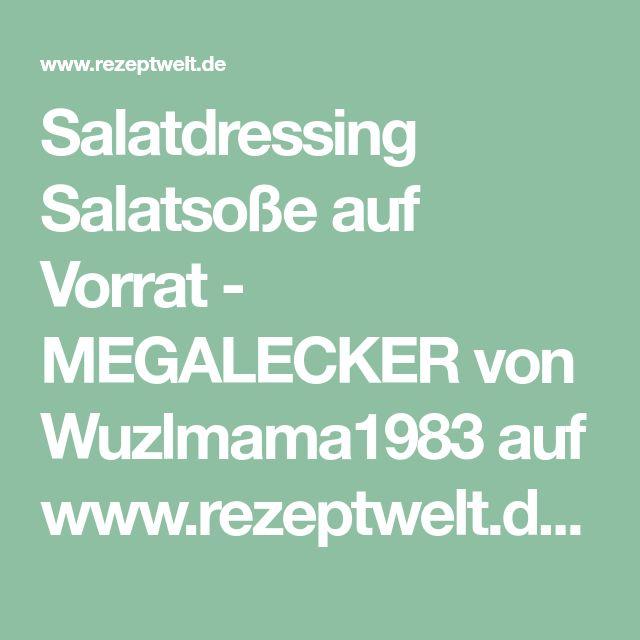 Salatdressing Salatsoße auf Vorrat - MEGALECKER von Wuzlmama1983 auf www.rezeptwelt.de, der Thermomix ® Community