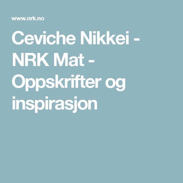 Ceviche Nikkei - NRK Mat - Oppskrifter og inspirasjon