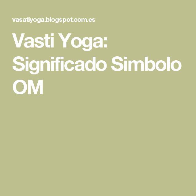 Vasti Yoga: Significado Simbolo OM