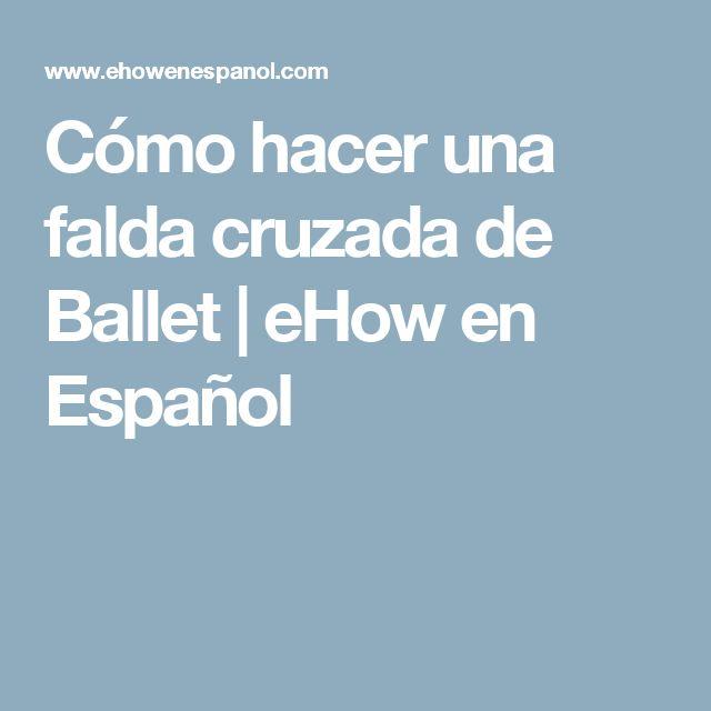 Cómo hacer una falda cruzada de Ballet | eHow en Español