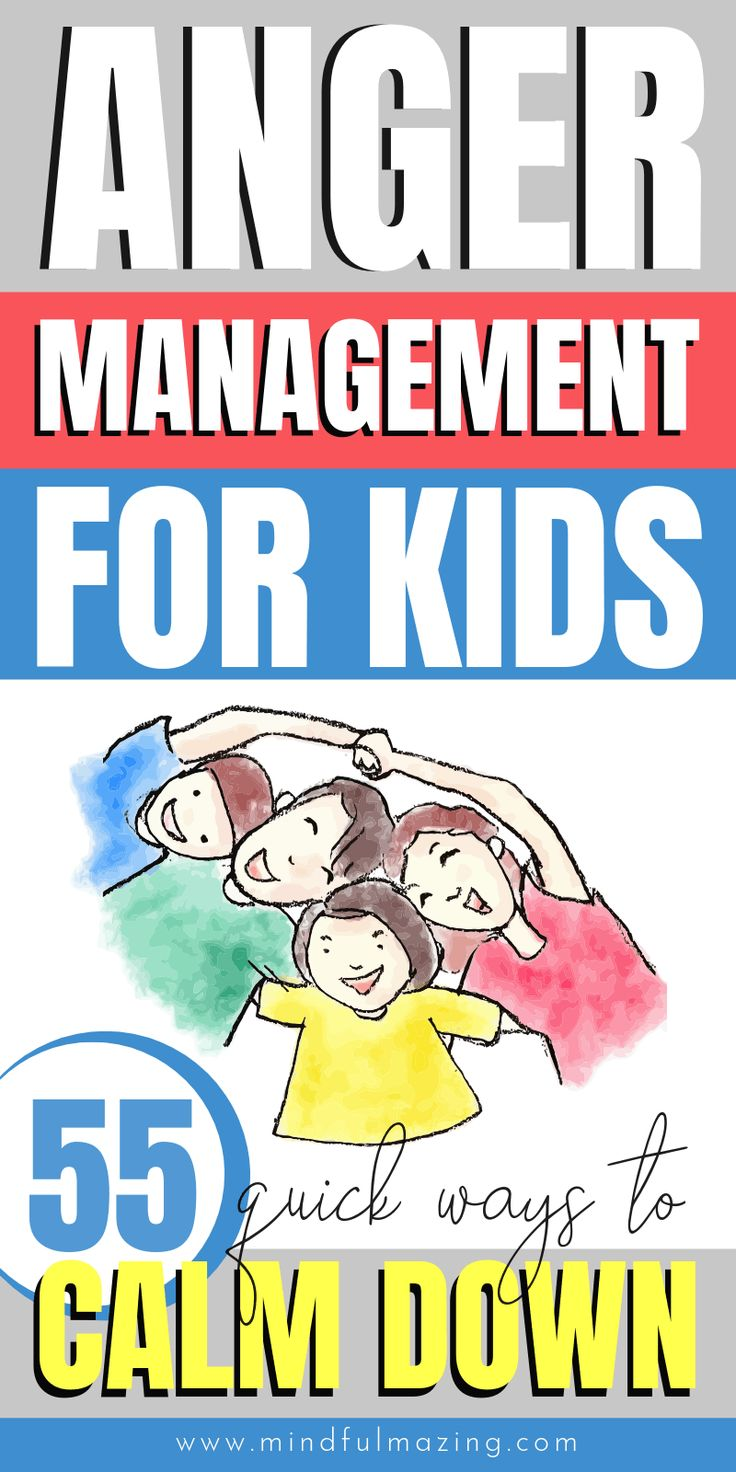 55 Anger Management Tips For Kids How to Help An Angry
