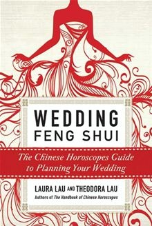 Wedding Feng Shui - The Chinese Horoscopes Guide to Planning Your Wedding by Laura Lau and Theodora Lau. From your luckiest wedding day to the perfect dress, Wedding Feng Shui will help you plan the ceremony of your dreams. #Kobo #eBook