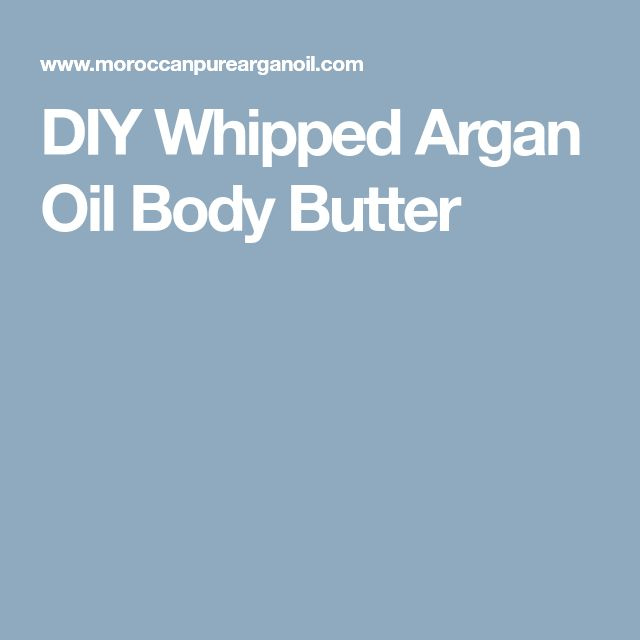 DIY Whipped Argan Oil Body Butter