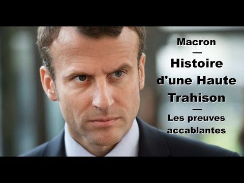 Macron – Histoire d'une Haute Trahison – Les preuves accablantes | Stop Mensonges