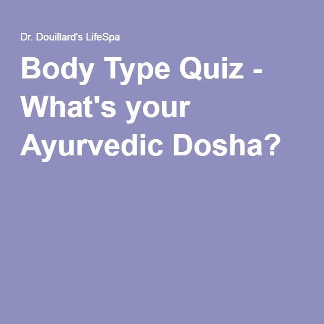 Body Type Quiz - What's your Ayurvedic Dosha?