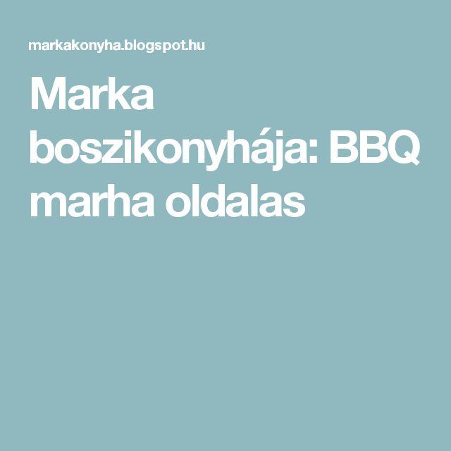 Marka boszikonyhája: BBQ marha oldalas