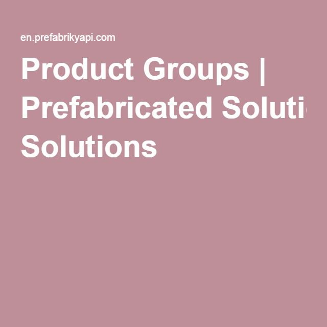 Product Groups | Prefabricated Solutions