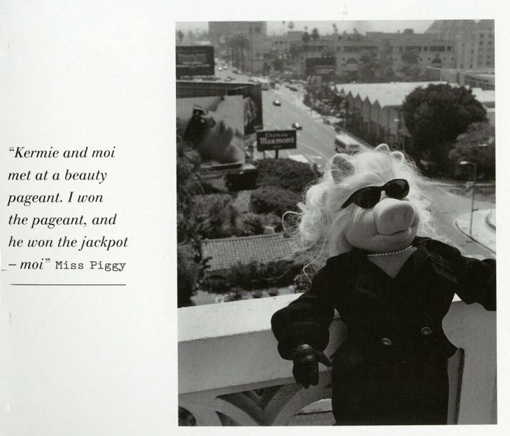 """Miss Piggy - """"Kermie and moi met at a beauty pagent. I won the pagent, and he won the jackpot - moi."""""""